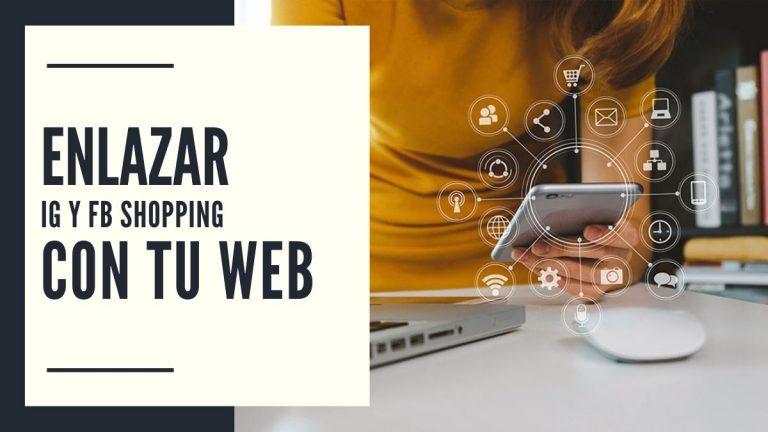 Vincular IG y FB Shopping con tu web